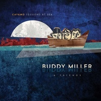 BUDDY MILLER & FRIENDS - Cayamo Sessions At Sea (180g) (Dlcd)