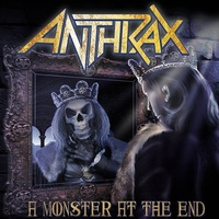 ANTHRAX - A Monster At The End / Vice Of The People