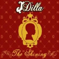 J DILLA - Shining, The (Vinyl)