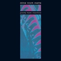 NINE INCH NAILS - Pretty Hate Machine (Original Version)