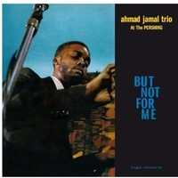 AHMAD -TRIO- JAMAL - Live At The Pershing Lounge 1958 (But Not For Me)