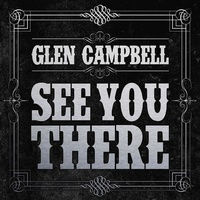 GLEN CAMPBELL - See You There (Vinyl)