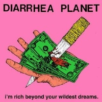 DIARRHEA PLANET - I'm Rich Beyond Your Wildest Dreams (Incl. Downl