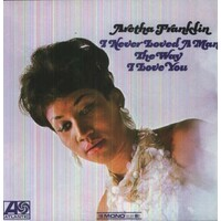 ARETHA FRANKLIN - I Never Loved A Man The Way I Love You (Vinyl)