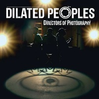 DILATED PEOPLES - Directors Of Photography (Vinyl)