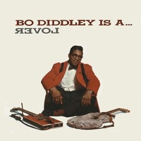 BO DIDDLEY - Bo Diddley Is A...Lover