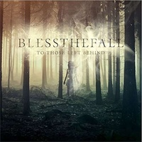 BLESSTHEFALL - For Those Left Behind