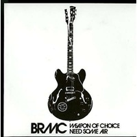 BLACK REBEL MOTORCYCLE CLUB - Weapon Of Choice / Need Some Air (Ita)