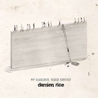 DAMIEN RICE - My Favourite Faded Fantasy (Dlcd)