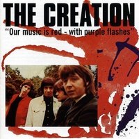 THE CREATION - Our Music Is Red With Purple Flashes (Uk)