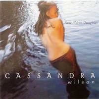 CASSANDRA WILSON - New Moon Daughter (2lp)