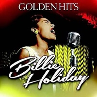 BILLIE HOLIDAY - Golden Hits Of