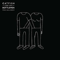 CATFISH & THE BOTTLEMEN - Balcony
