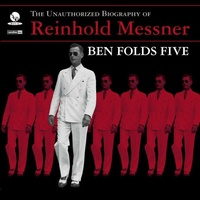 BEN FOLDS FIVE - Unauthorized Biography Of Reinhold Messner (Gate)