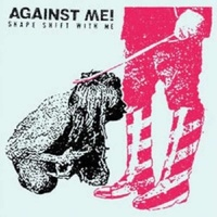AGAINST ME! - Shape Shift With Me (Indie
