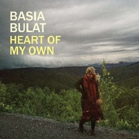 BASIA BULAT - Heart Of My Own (Can)