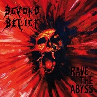 BEYOND BELIEF - Rave The Abyss -reissue-