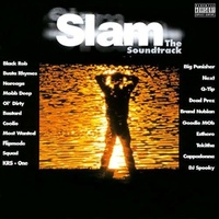 SLAM: THE SOUNDTRACK / O.S.T. - Slam: The Soundtrack / O.S.T.