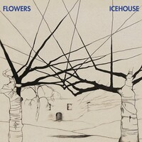FLOWERS - Icehouse