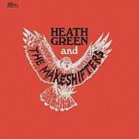 HEATH GREEN & THE MAKESHIFTERS - Heath Green & The Makeshifters