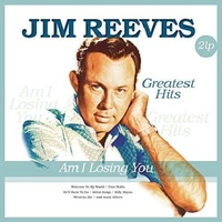 JIM REEVES - Am I Losing You - Greatest Hit