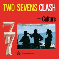 CULTURE - Two Sevens Clash (+12')