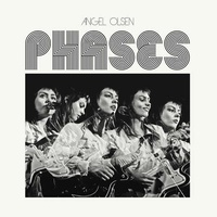 ANGEL OLSEN - Phases (Lp)