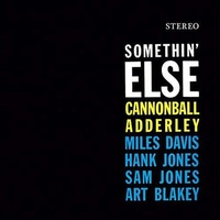 CANNONBALL ADDERLEY - Somethin' Else -hq-