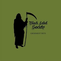 BLACK LABEL SOCIETY - Grimmest Hits (Lp)