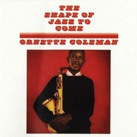 ORNETTE COLEMAN - Shape Of Jazz To Come (180g Ga