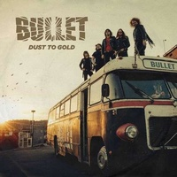 BULLET - Dust To Gold -lp+cd-