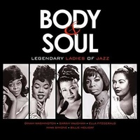 VARIOUS ARTISTS - Body & Soul: Legendary Ladies Of Jazz
