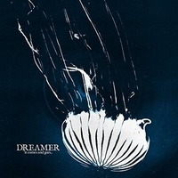 DREAM ON DREAMER - It Comes And Goes (Vinyl)