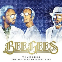 BEE GEES - Timeless: The All Time Greatest Hits