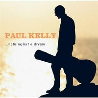 PAUL KELLY - Nothing But A Dream (Lp)