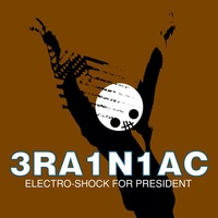 BRAINIAC - Electro-shock For President (White Vinyl)