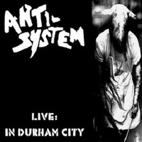 ANTI SYSTEM - Live : In Durham City (Lp+cd)