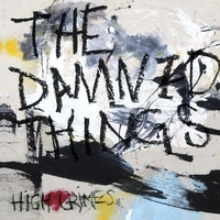 THE DAMNED THINGS - High Crimes (Limited Cream Coloured Vinyl)