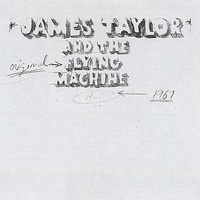 JAMES TAYLOR AND THE FLYING MACHINE - 1967