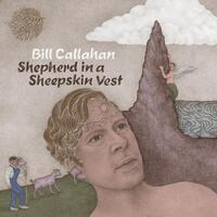 BILL CALLAHAN - Shepherd In A Sheepskin Vest (2lp)