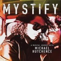 SOUNDTRACK - Mystify - A Musical Journey With Michael Hutchence Soundtrack