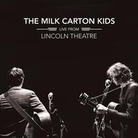 THE MILK CARTON KIDS - Live From Lincoln Theatre