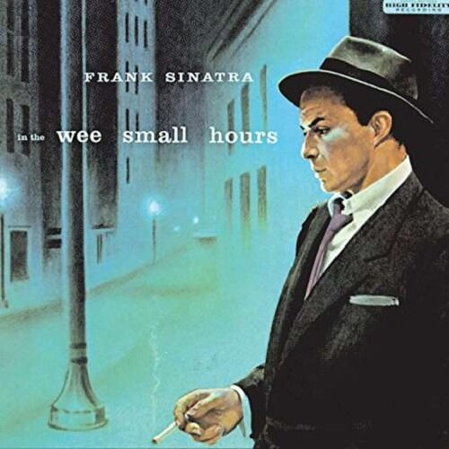 FRANK SINATRA - In The Wee Small Hours (180gm Vinyl Reissue)